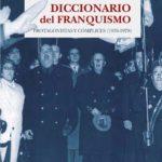 Diccionario del franquismo. Protagonistas y cómplices, 1936-1978